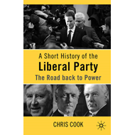A Short History of the Liberal Party: The Road Back to Power (BOK)