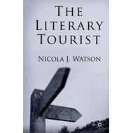 The Literary Tourist: Readers and Places in Romantic and Victorian Britain (BOK)