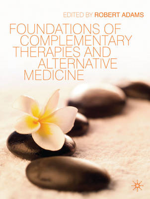 Foundations of Complementary Therapies and Alternative Medicine (BOK)