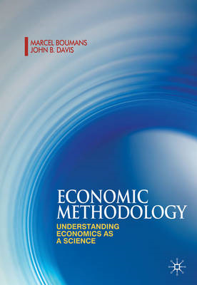 Economic Methodology: Understanding Economics as a Science (BOK)