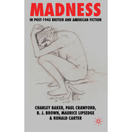 Madness in Post-1945 British and American Fiction (BOK)