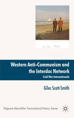 Western Anti-Communism and the Interdoc Network: Cold War Internationale (BOK)