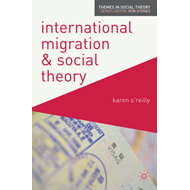 International Migration and Social Theory (BOK)