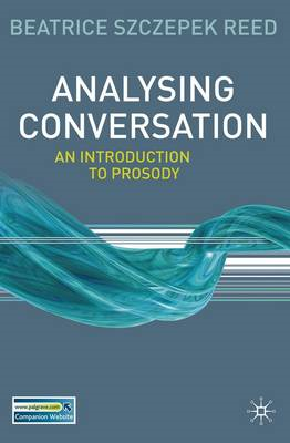Analysing Conversation: An Introduction to Prosody (BOK)