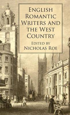 English Romantic Writers and the West Country (BOK)