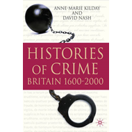 Histories of Crime: Britain 1600-2000 (BOK)