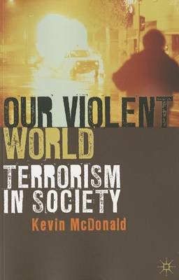 Our Violent World: Terrorism in Society (BOK)