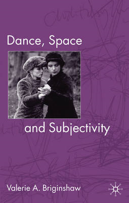 Dance, Space and Subjectivity (BOK)
