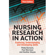 Nursing Research in Action: Exploring, Understanding and Developing Skills (BOK)