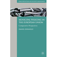 Municipal Policing in the European Union: Comparative Perspectives (BOK)