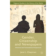 Gender, Citizenship and Newspapers: Historical and Transnational Perspectives (BOK)