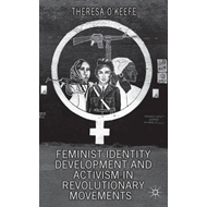 Feminist Identity Development and Activism in Revolutionary Movements: Unusual Suspects (BOK)