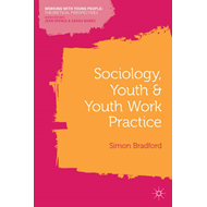 Sociology, Youth and Youth Work Practice (BOK)