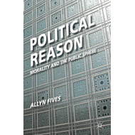 Political Reason: Morality and the Public Sphere (BOK)