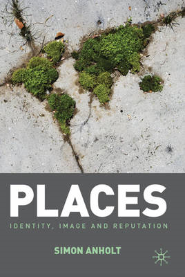 Places: Identity, Image and Reputation (BOK)