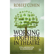 Working Together in Theatre: Collaboration and Leadership (BOK)