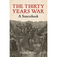 The Thirty Years War: A Sourcebook (BOK)