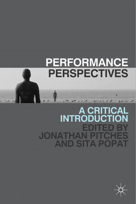 Performance Perspectives: A Critical Introduction (BOK)
