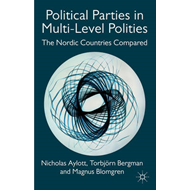 Political Parties in Multi-Level Polities: The Nordic Countries Compared (BOK)