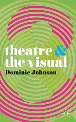 Theatre and The Visual (BOK)