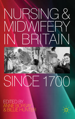 Nursing and Midwifery in Britain Since 1700 (BOK)