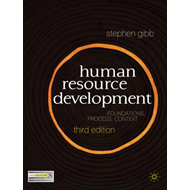 Human Resource Development: Foundations, Process, Context (BOK)