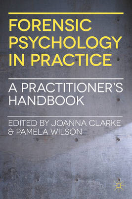 Forensic Psychology in Practice: A Practitioner's Handbook (BOK)