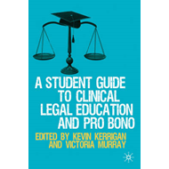 A Student Guide to Clinical Legal Education and Pro Bono (BOK)