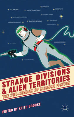 Strange Divisions and Alien Territories: The Sub-Genres of Science Fiction (BOK)