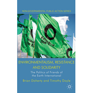 Environmentalism, Resistance and Solidarity: The Politics of Friends of the Earth International (BOK)