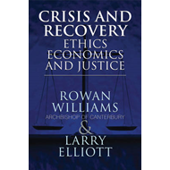 Crisis and Recovery: Ethics, Economics and Justice (BOK)