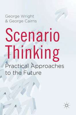 Scenario Thinking: Practical Approaches to the Future (BOK)