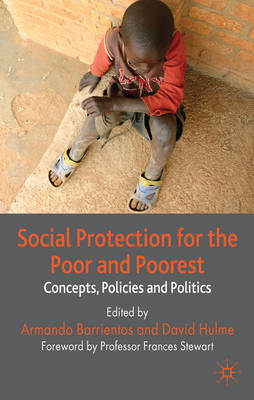 Social Protection for the Poor and Poorest: Concepts, Policies and Politics (BOK)