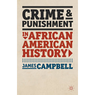 Crime and Punishment in African American History (BOK)