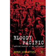 Bloody Pacific: American Soldiers at War with Japan (BOK)