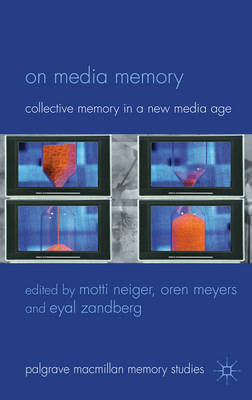 On Media Memory: Collective Memory in a New Media Age (BOK)