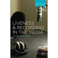 Liveness and Recording in the Media (BOK)