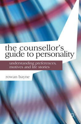 The Counsellor's Guide to Personality: Understanding Preferences, Motives and Life Stories (BOK)