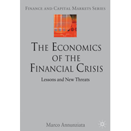 The Economics of the Financial Crisis: Lessons and New Threats (BOK)