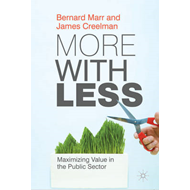 More with Less: Maximizing Value in the Public Sector (BOK)