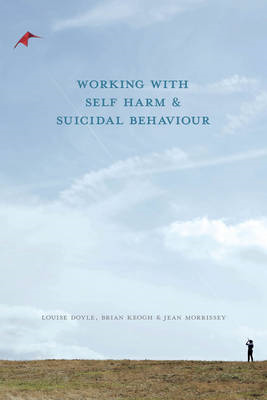 Working With Self Harm and Suicidal Behaviour (BOK)