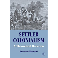Settler Colonialism: A Theoretical Overview (BOK)