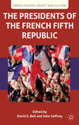 The Presidents of the French Fifth Republic (BOK)