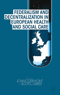 Federalism and Decentralization in European Health and Socia (BOK)
