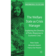 The Welfare State as Crisis Manager: Explaining the Diversity of Policy Responses to Economic Crisis (BOK)