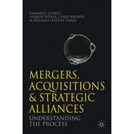 Mergers, Acquisitions and Strategic Alliances: Understanding the Process (BOK)