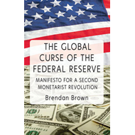The Global Curse of the Federal Reserve: Manifesto for a Second Monetarist Revolution (BOK)