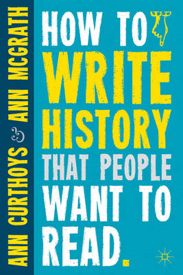 How to Write History That People Want to Read (BOK)