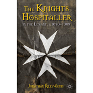 The Knights Hospitaller in the Levant, C.1070-1309 (BOK)