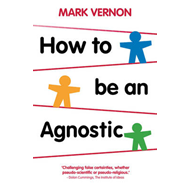 How To Be An Agnostic (BOK)
